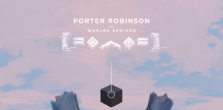 porter-robinson-worlds-remixes