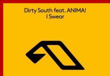 Dirty South feat ANIMA! - I Swear