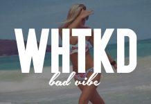 om Budin & WHTKD - Bad Vibe