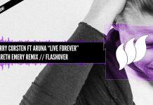 Ferry Corsten Ft. Aruna- Live Forever (Gareth Emery remix)