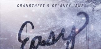 "Grandtheft & Delaney Jane - ""Easy Go"""