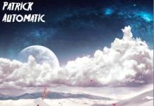 "Patrick Automatic - ""Born Again"""