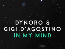 """Dynoro & Gigi D'Agostino - """"In My Mind"""""""